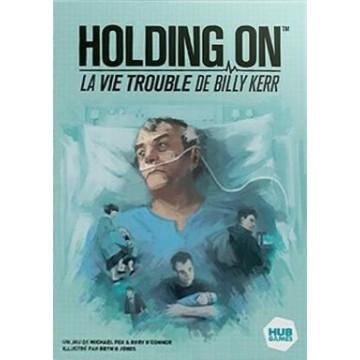 Holding On : La vie trouble...