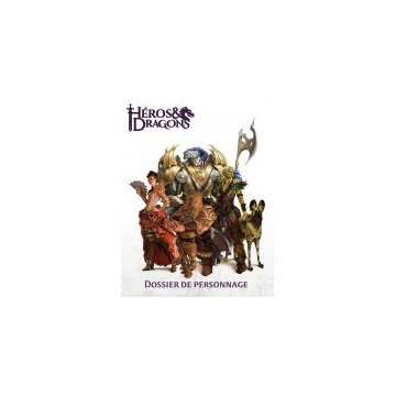 Héros & Dragons : Dossier...